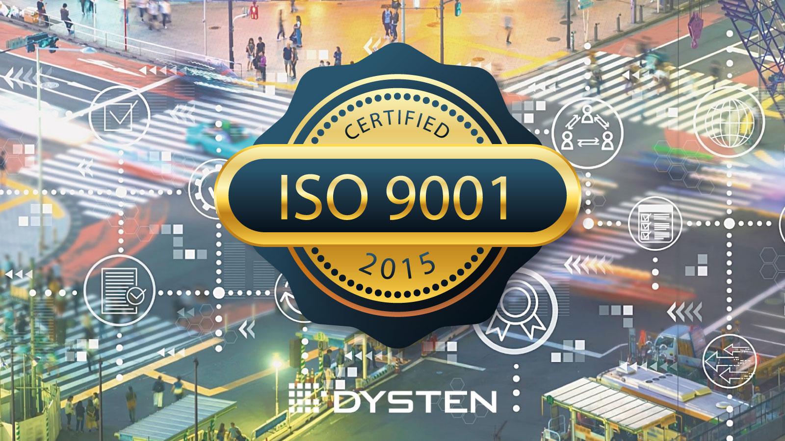 ISO9001:2015 Dysten company certified